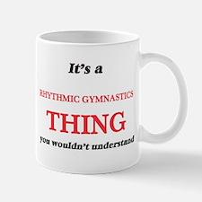 It's a Rhythmic Gymnastics thing, you wou Mugs