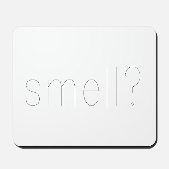 smell? Mousepad