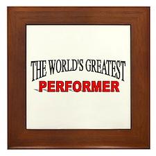 """""""The World's Greatest Performer"""" Framed Tile"""