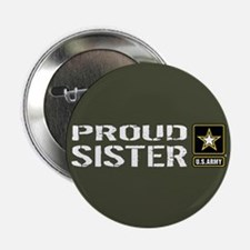 "U.S. Army: Proud Sister (Mi 2.25"" Button (10 pack)"