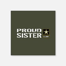"U.S. Army: Proud Sister (Mi Square Sticker 3"" x 3"""