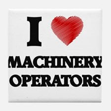 I Love Machinery Operators Tile Coaster