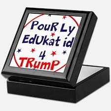 poorly educated for Trump Keepsake Box