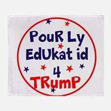 poorly educated for Trump Throw Blanket