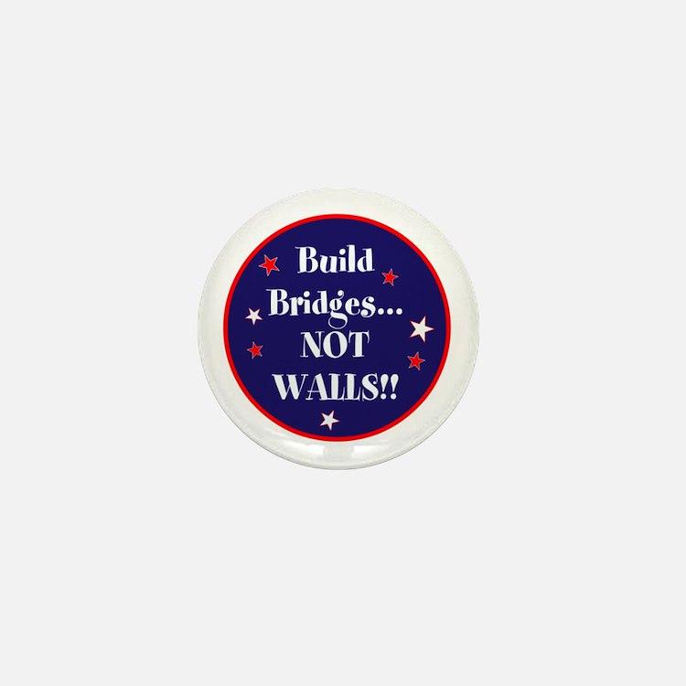 Build bridges... not walls Mini Button