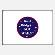 Build bridges... not walls Banner