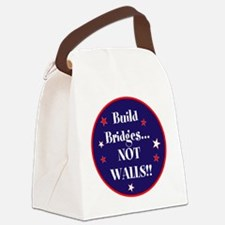 Build bridges... not walls Canvas Lunch Bag