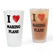 I Love Making Plans Drinking Glass