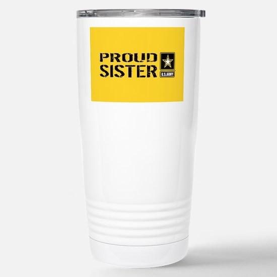 U.S. Army: Proud Sister Stainless Steel Travel Mug