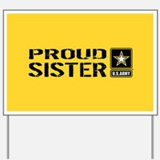U.S. Army: Proud Sister (Gold) Yard Sign