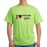I Love Drunk Girls Green T-Shirt
