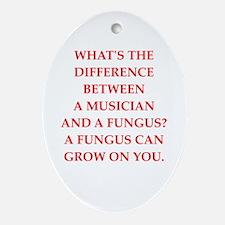 funny fungus joke Oval Ornament