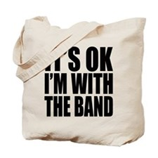 It's ok I'm with the Band Tote Bag