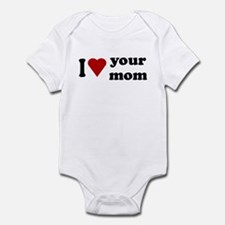 I Love Your Mom Infant Bodysuit