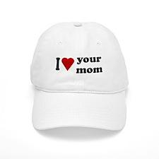 I Love Your Mom Baseball Cap