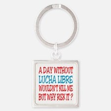 A day without Lucha Libre Square Keychain