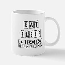 Eat Sleep Fox Hunting Mug