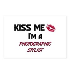 Kiss Me I'm a PHOTOGRAPHIC STYLIST Postcards (Pack