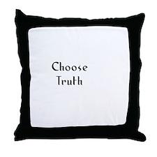 Choose Truth Throw Pillow