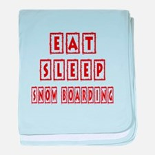 Eat Sleep Snow Boarding baby blanket