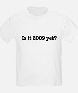 Is it 2009 yet - bush obama mccain last day T-Shirt