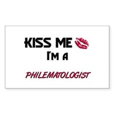 Kiss Me I'm a PHILEMATOLOGIST Sticker (Rectangular