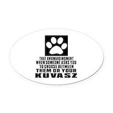 Kuvasz Awkward Dog Designs Oval Car Magnet