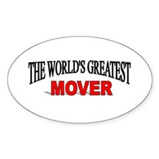 """""""The World's Greatest Mover"""" Oval Decal"""