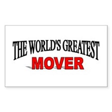 """""""The World's Greatest Mover"""" Rectangle Decal"""