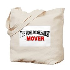 """The World's Greatest Mover"" Tote Bag"