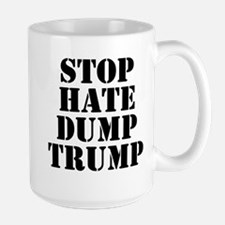 Stop Hate Dump Trump Large Mug