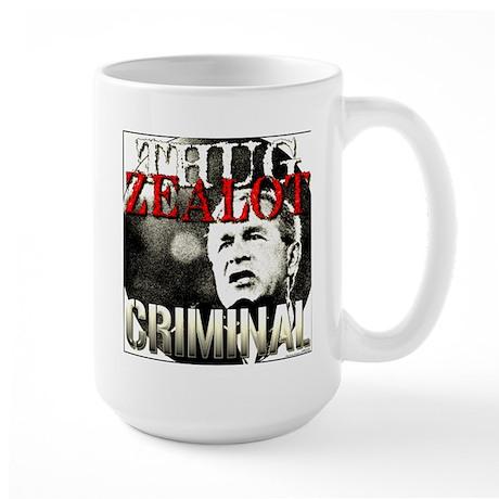 Bush, Thug, Zealot, Criminal. Large Mug