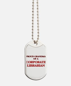 Proud Grandma of a Corporate Librarian Dog Tags
