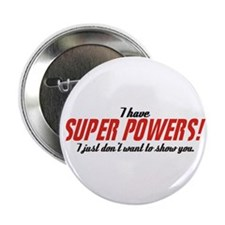 I Have Super Powers! Button