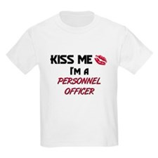 Kiss Me I'm a PERSONNEL OFFICER T-Shirt