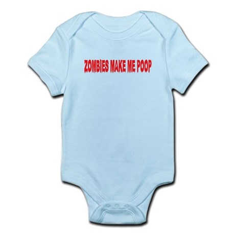 Zombies make me poop Infant Bodysuit