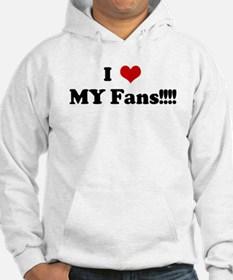 I Love MY Fans!!!! Hoodie