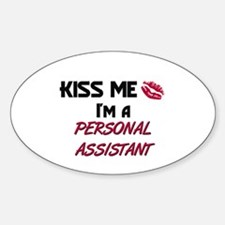 Kiss Me I'm a PERSONAL ASSISTANT Oval Decal
