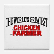 """The World's Greatest Chicken Farmer"" Tile Coaster"