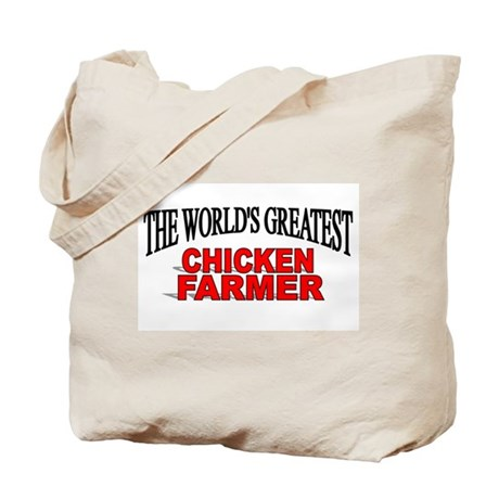 """The World's Greatest Chicken Farmer"" Tote Bag"