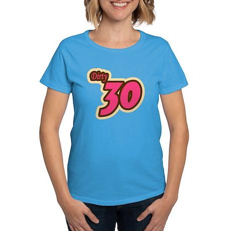 Dirty Thirty Shirt Women's Dark T-Shirt