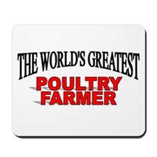 """The World's Greatest Poultry Farmer"" Mousepad"