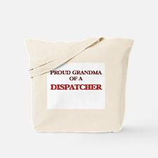 Proud Grandma of a Dispatcher Tote Bag