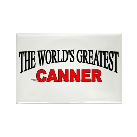 """""""The World's Greatest Canner"""" Rectangle Magnet"""