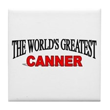 """The World's Greatest Canner"" Tile Coaster"