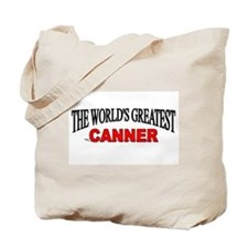 """""""The World's Greatest Canner"""" Tote Bag"""