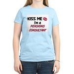Kiss Me I'm a PENSIONS CONSULTANT Women's Light T-