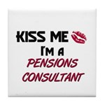Kiss Me I'm a PENSIONS CONSULTANT Tile Coaster