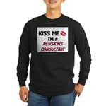 Kiss Me I'm a PENSIONS CONSULTANT Long Sleeve Dark