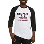Kiss Me I'm a PENSIONS CONSULTANT Baseball Jersey